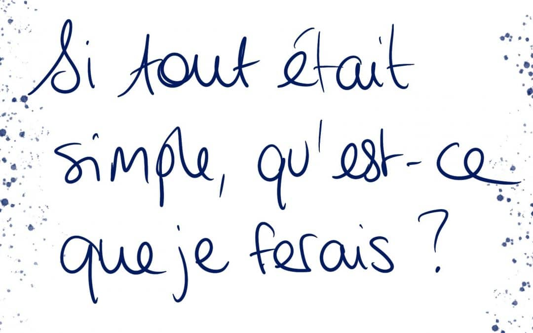 Une question toute simple mais efficace