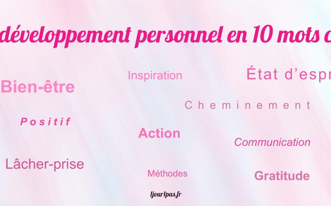 Le développement personnel en 10 mots clés