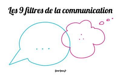 Les 9 filtres de la communication