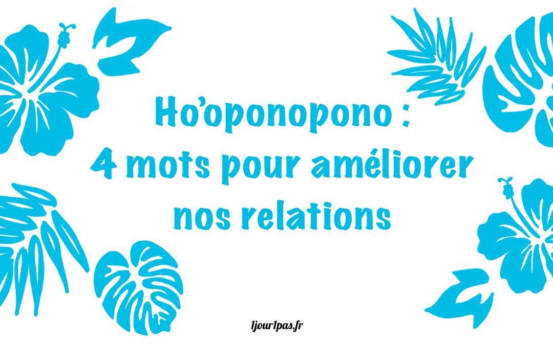 Ho'oponopono : 4 mots pour améliorer nos relations