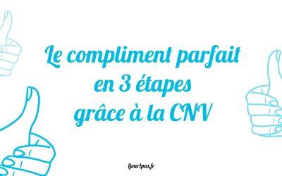 Le compliment parfait en 3 étapes grâce à la CNV