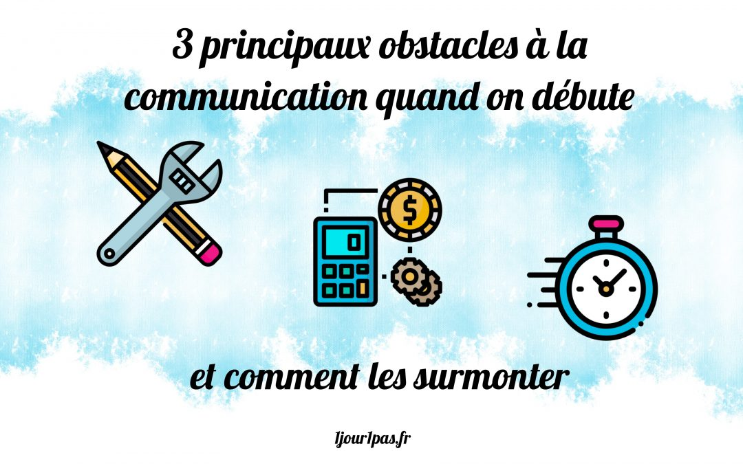 Surmonter les 3 principaux obstacles à la communication quand on débute