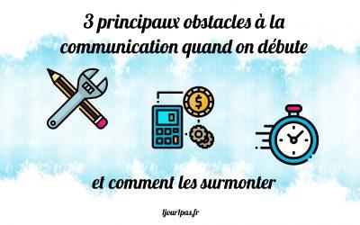 Surmonter les 3 principaux obstacles à la communication quand on débute