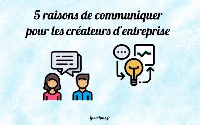 5 raisons de communiquer quand on est créateur d'entreprise